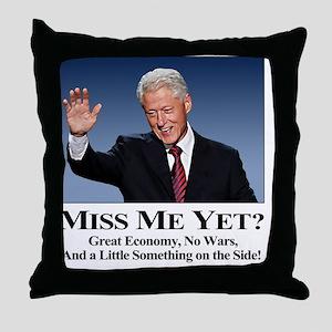 Bill Clinton Miss Me Yet Throw Pillow