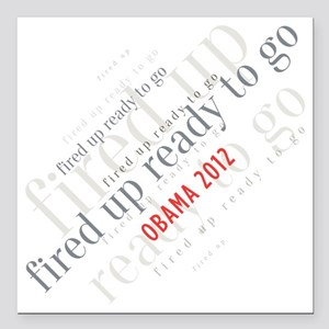 "Fired up ready to go Square Car Magnet 3"" x 3"""