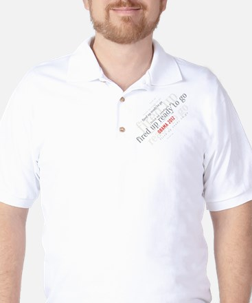 Fired up ready to go Golf Shirt
