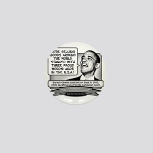 Obama Sez Made in the USA Equals Three Mini Button