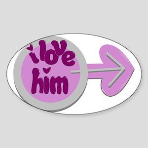 I love Him -Couple Design Sticker (Oval)