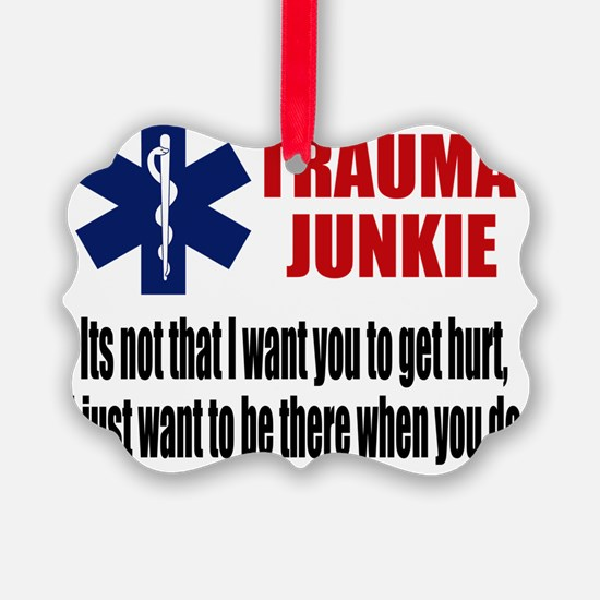 Trauma Junkie Ornament