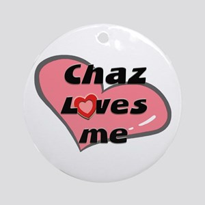 chaz loves me  Ornament (Round)
