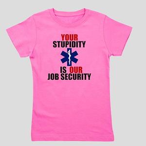 Your Stupidity is my Job Security Girl's Tee