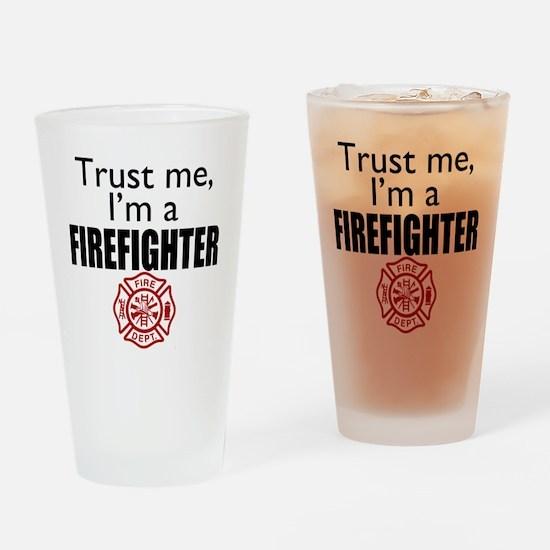 Trust Me Im a Firefighter Drinking Glass