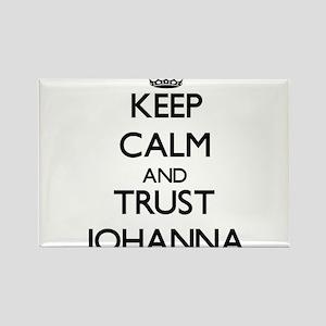 Keep Calm and trust Johanna Magnets