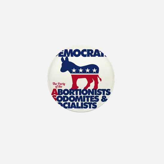 Democrats--The Party of the A.S.S. Mini Button