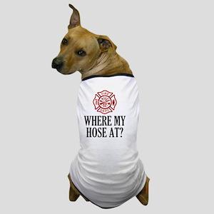 Where My Hose At? Dog T-Shirt