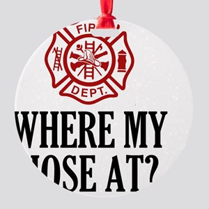 Where My Hose At? Round Ornament