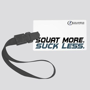 Squat More. Suck Less Large Luggage Tag