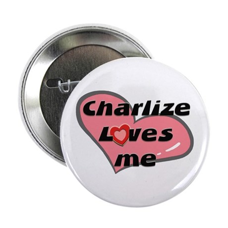 charlize loves me Button