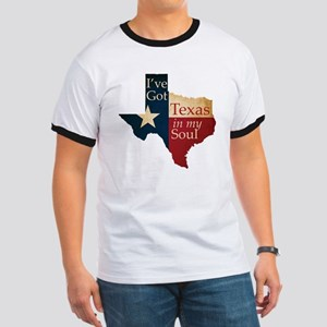 Ive Got Texas in my Soul Ringer T