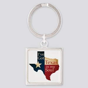 Ive Got Texas in my Soul Square Keychain
