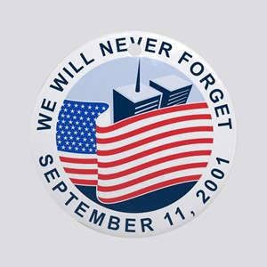 9/11 We will never forget Round Ornament