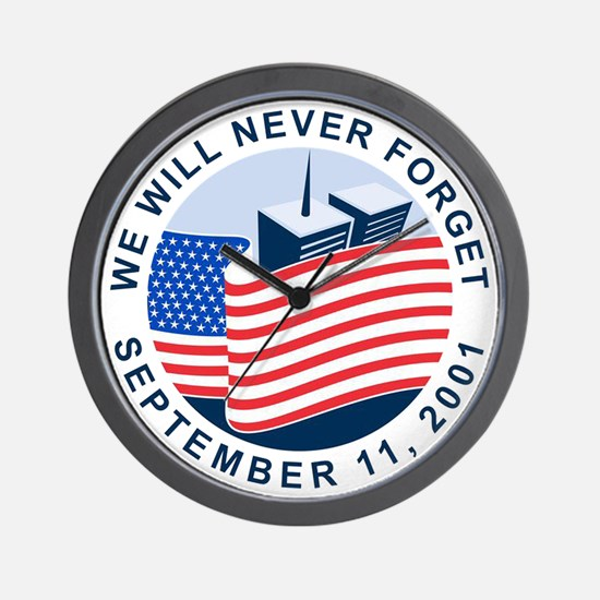 9/11 We will never forget Wall Clock