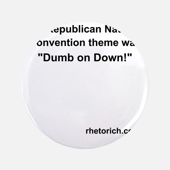 "Dumb on Down! 3.5"" Button"