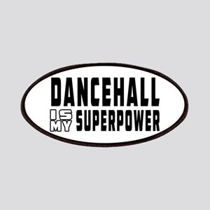 Dancehall Dance is my superpower Patches