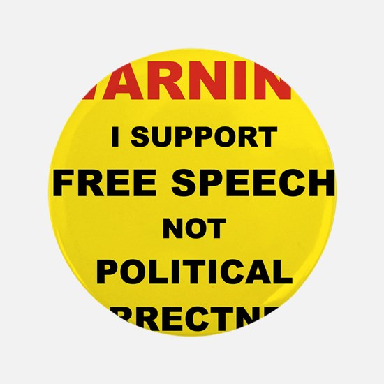 "WARNING I SUPPORT FREE SPEECH... 3.5"" Button"