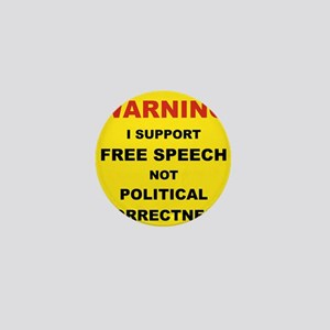 WARNING I SUPPORT FREE SPEECH... Mini Button