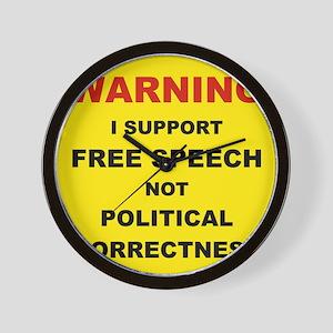 WARNING I SUPPORT FREE SPEECH... Wall Clock