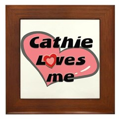 cathie loves me Framed Tile