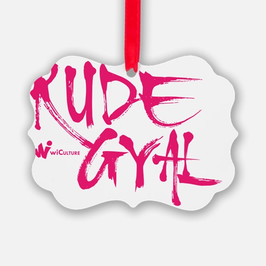 Rude Gyal Ornament