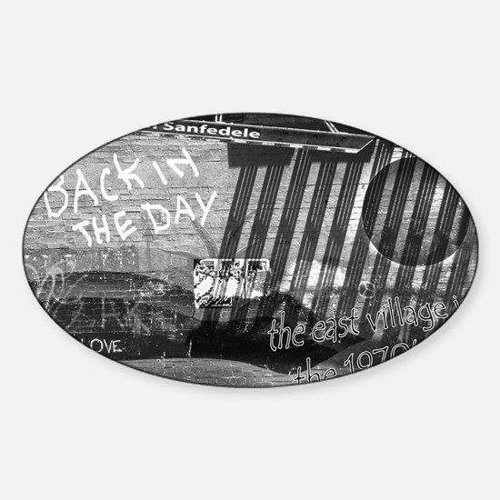 Back in the Day -the East Village i Sticker (Oval)