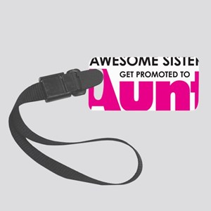 Awesome Sisters Get Promoted to  Small Luggage Tag