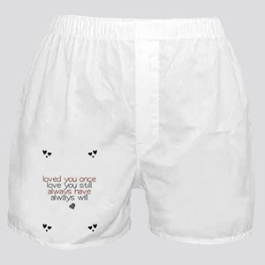 loved you once love you still... Boxer Shorts
