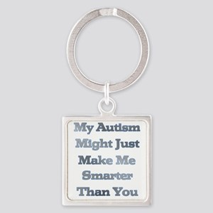 My Autism Might Just Make Me Smart Square Keychain