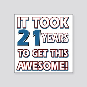 "21 year old birthday design Square Sticker 3"" x 3"""