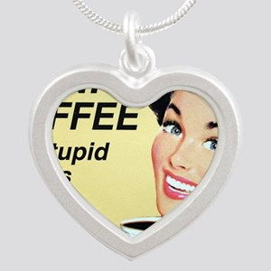 Drink coffee do stupid thing Silver Heart Necklace