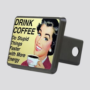 Drink coffee do stupid thi Rectangular Hitch Cover
