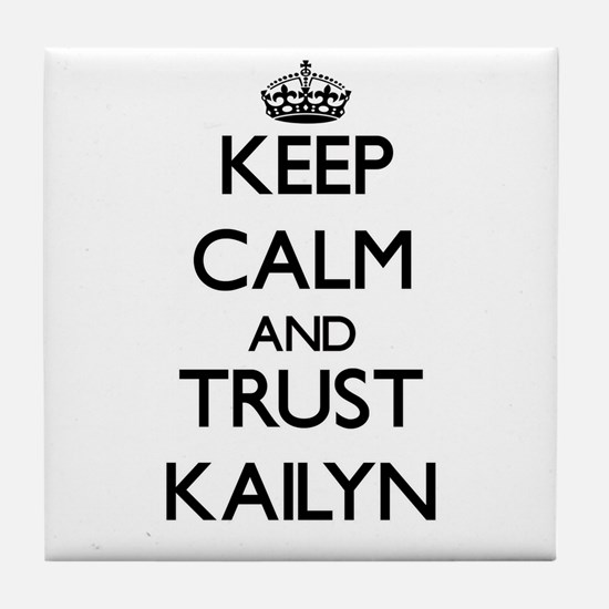 Keep Calm and trust Kailyn Tile Coaster