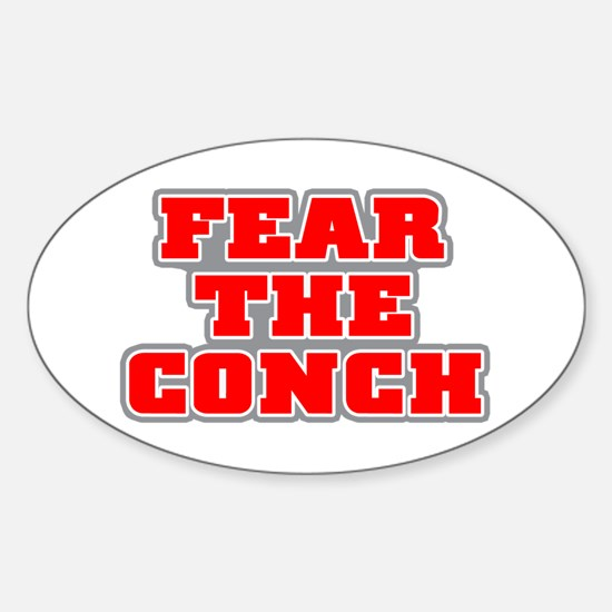FEAR THE CONCH! Oval Decal