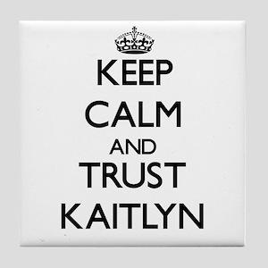 Keep Calm and trust Kaitlyn Tile Coaster