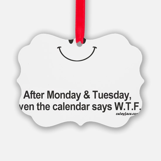 calendar says wtf Ornament