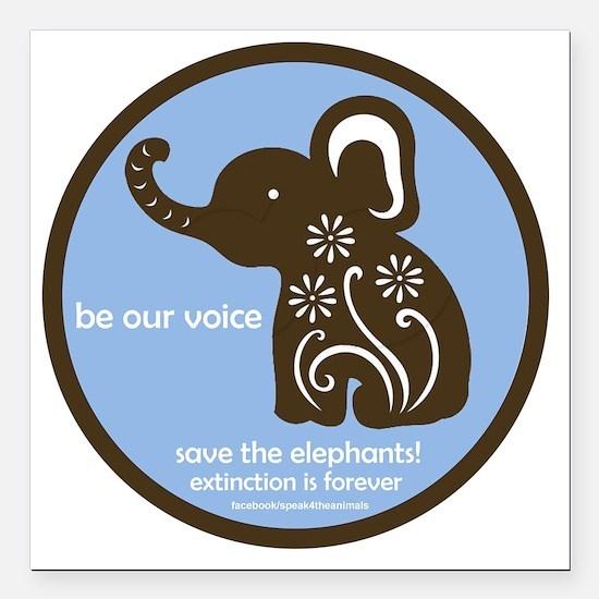 "SAVE THE ELEPHANTS! Square Car Magnet 3"" x 3"""