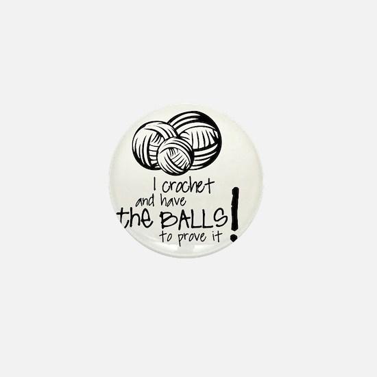 I crochet and have the balls to prove  Mini Button