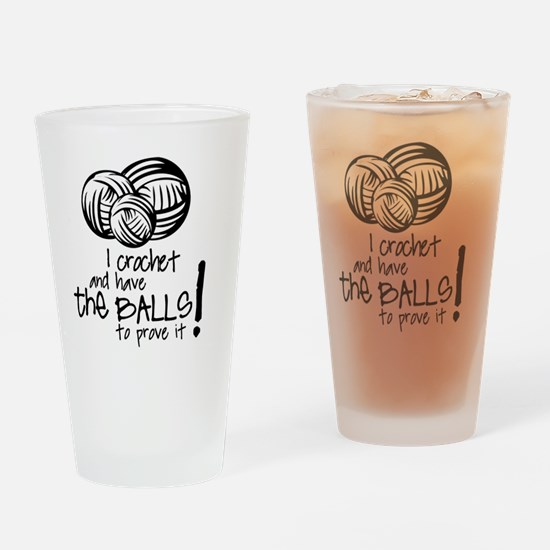I crochet and have the balls to pro Drinking Glass