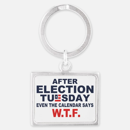 Election Tuesday W T F Landscape Keychain