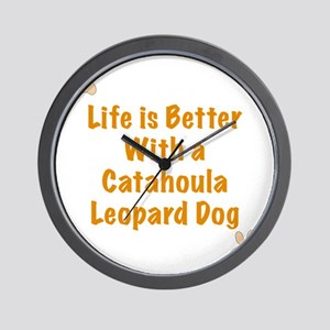 Life is better with a Catahoula Leopard Wall Clock