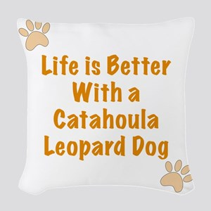 Life is better with a Catahoul Woven Throw Pillow