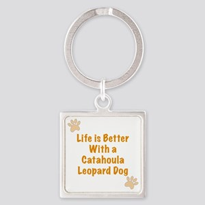 Life is better with a Catahoula Le Square Keychain
