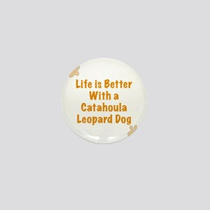 Life is better with a Catahoula Leopar Mini Button