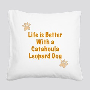 Life is better with a Catahou Square Canvas Pillow