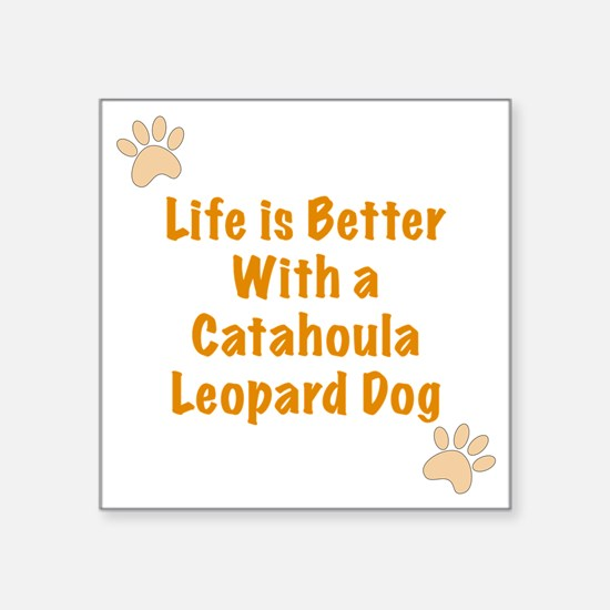 """Life is better with a Catah Square Sticker 3"""" x 3"""""""
