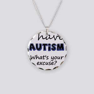 I have autism Whats your exc Necklace Circle Charm