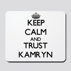 Keep Calm and trust Kamryn Mousepad