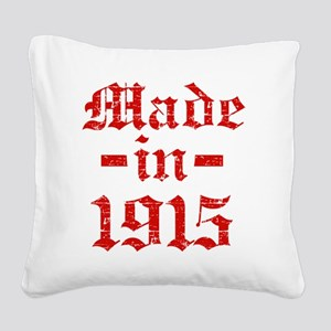 Made In 1915 Square Canvas Pillow